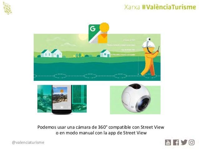 @valenciaturisme Podemosusarunacámarade360° compatibleconStreetView oenmodomanualconlaapp deStreetView