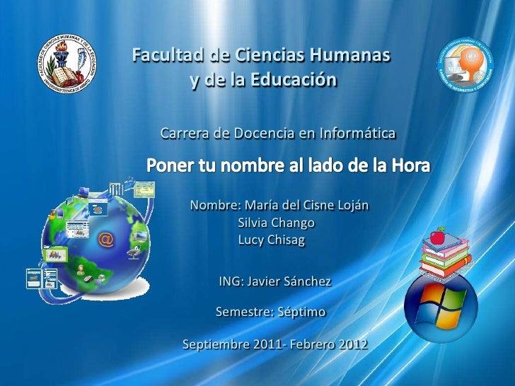Facultad de Ciencias Humanas<br /> y de la Educación<br />Carrera de Docencia en Informática<br />Poner tu nombre al lado ...