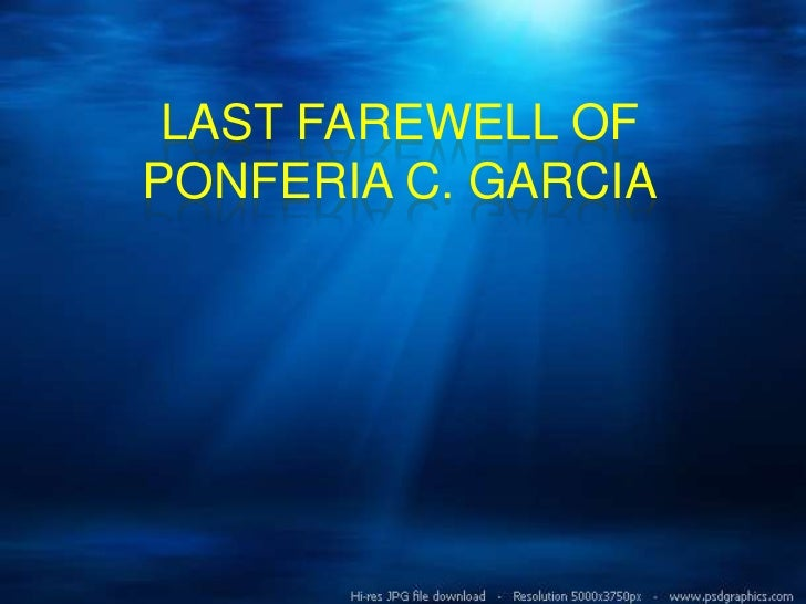 LAST FAREWELL OFPONFERIA C. GARCIA
