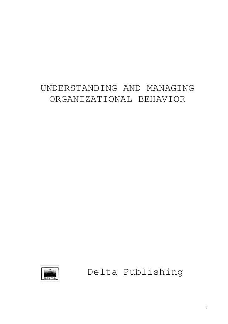 UNDERSTANDING AND MANAGING  ORGANIZATIONAL BEHAVIOR       Delta Publishing            Company                             1