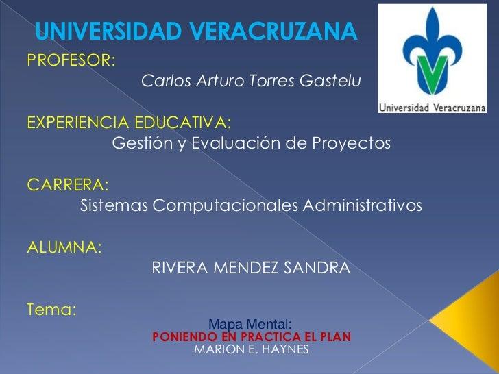 UNIVERSIDAD VERACRUZANAPROFESOR:             Carlos Arturo Torres GasteluEXPERIENCIA EDUCATIVA:         Gestión y Evaluaci...