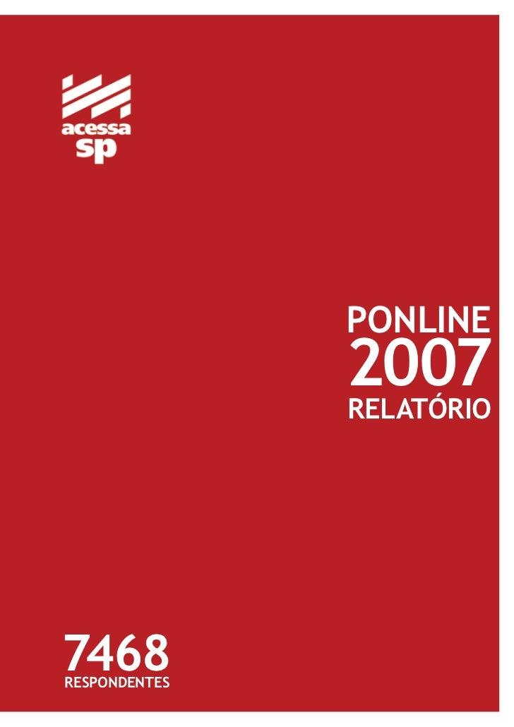 PONLINE               2007               RELATÓRIO7468RESPONDENTES