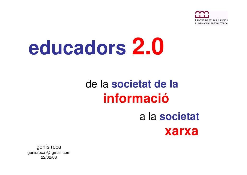educadors 2.0                         de la societat de la                            informació                          ...
