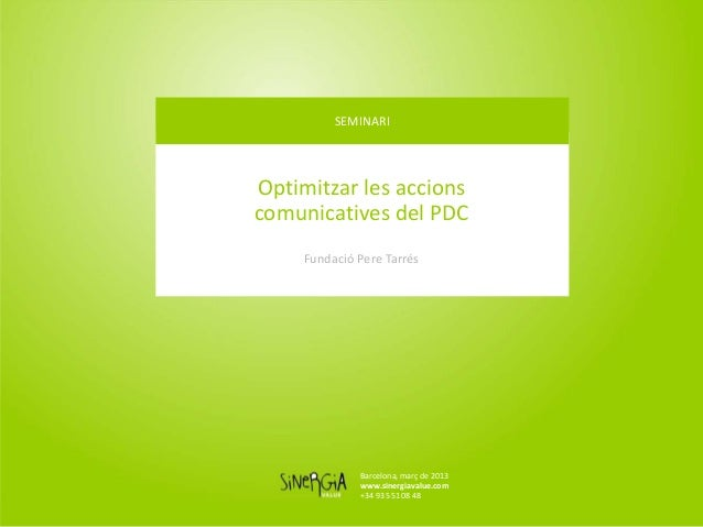 SEMINARI                                     Optimitzar les accions                                     comunicatives del ...