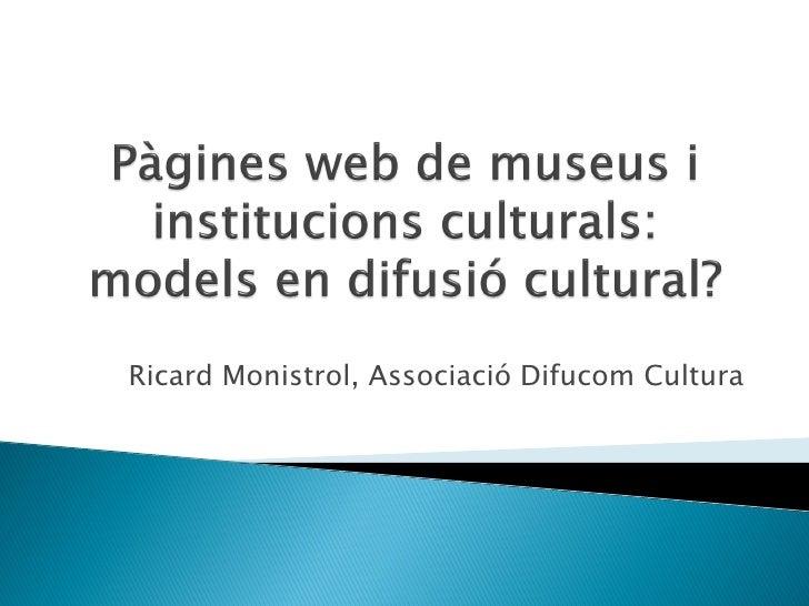Ricard Monistrol, Associació Difucom Cultura