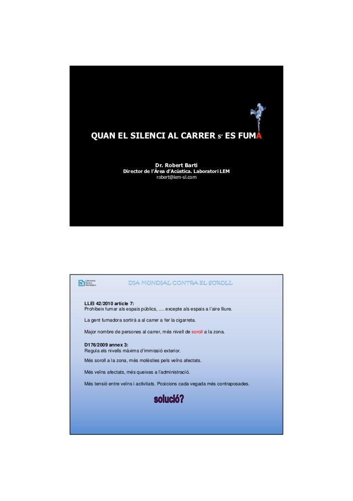 QUAN EL SILENCI AL CARRER S' ES FUMA                                    Dr. Robert Barti                   Director de l'À...