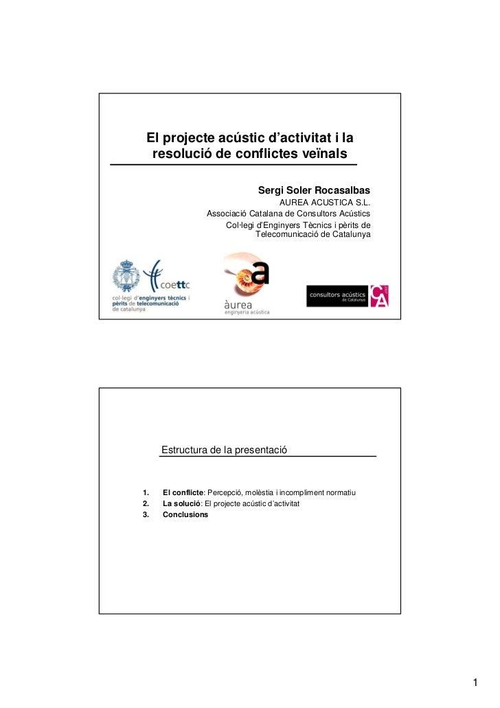 El projecte acústic d'activitat i la  resolució de conflictes veïnals                                 Sergi Soler Rocasalb...