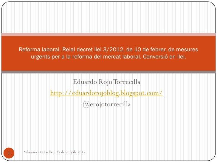Reforma laboral. Reial decret llei 3/2012, de 10 de febrer, de mesures        urgents per a la reforma del mercat laboral....