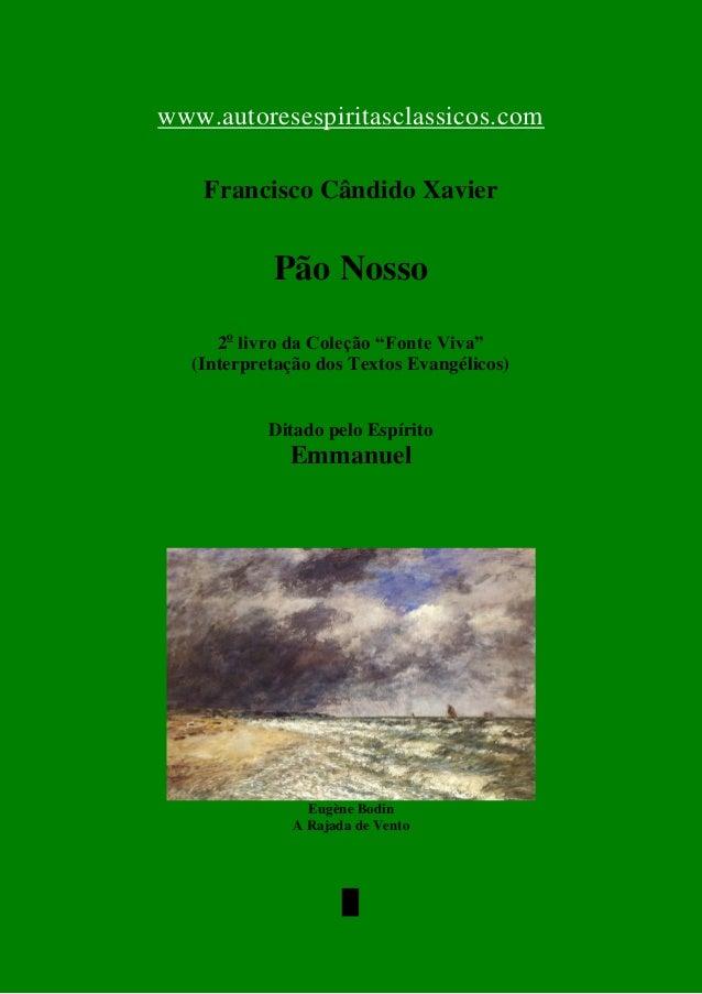 """www.autoresespiritasclassicos.com Francisco Cândido Xavier Pão Nosso 2o livro da Coleção """"Fonte Viva"""" (Interpretação dos T..."""