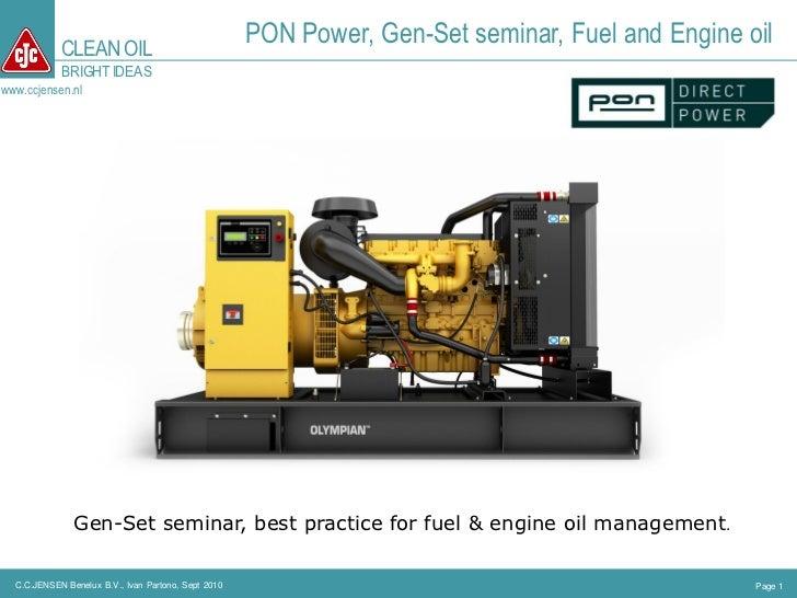 CLEAN OIL                                                      PON Power, Gen-Set seminar, Fuel and Engine oil            ...