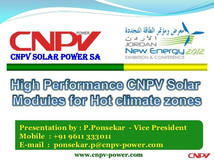 CNPV SOLAR POWER SA Presentation by : P.Ponsekar - Vice President Mobile : +91 9611 333011 E-mail : ponsekar.p@cnpv-power....