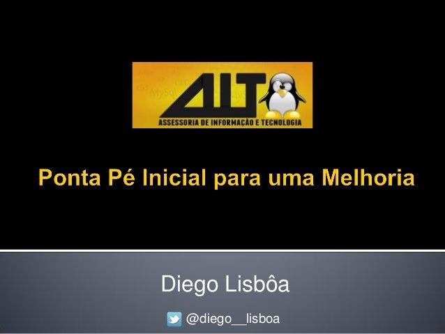 Diego Lisbôa @diego__lisboa