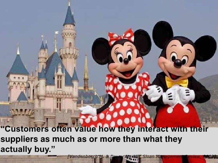 """""""Customers often value how they interact with theirsuppliers as much as or more than what theyactually buy.""""              ..."""