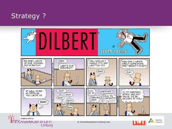 Strategy ?             © Innovatiecentrum Limburg vzw