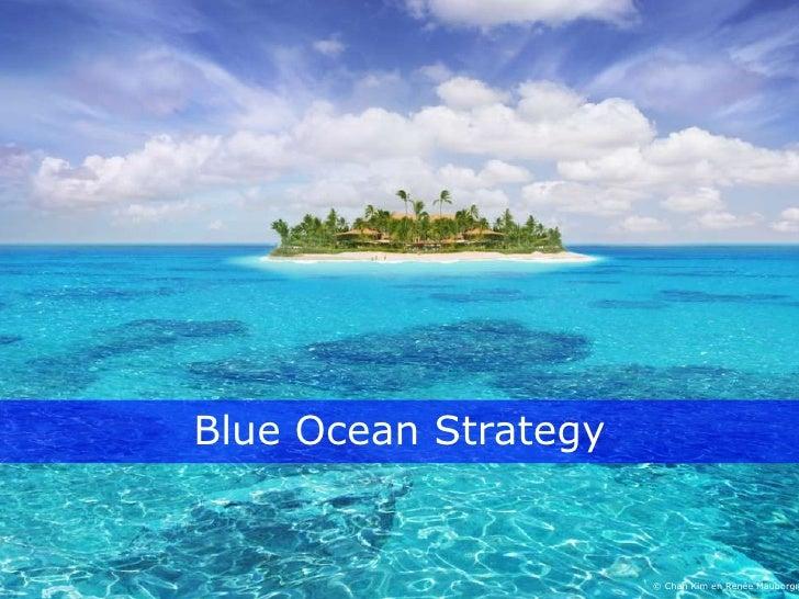 Blue Ocean Strategy       © Innovatiecentrum Limburg vzw                                        © Chan Kim en Renée Mauborgn