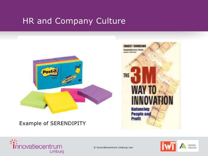 HR and Company CultureExample of SERENDIPITY                         © Innovatiecentrum Limburg vzw