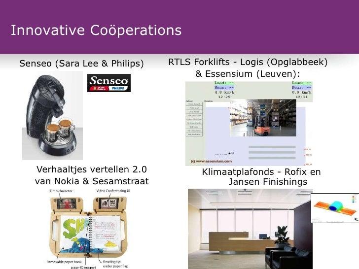 Innovative Coöperations Senseo (Sara Lee & Philips)      RTLS Forklifts - Logis (Opglabbeek)                              ...