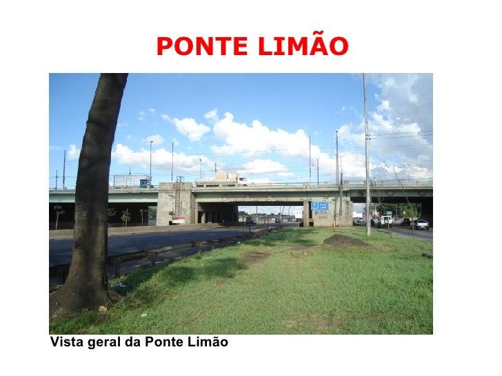Vista geral da Ponte Limão PONTE LIMÃO