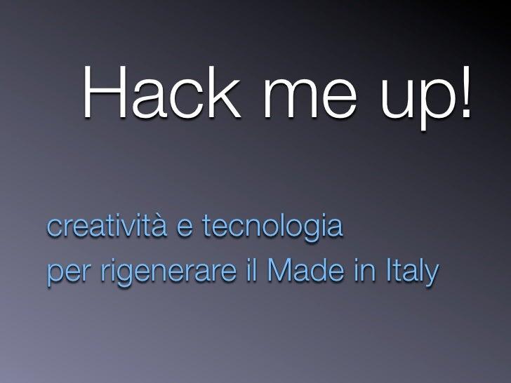 Hack me up! creatività e tecnologia per rigenerare il Made in Italy