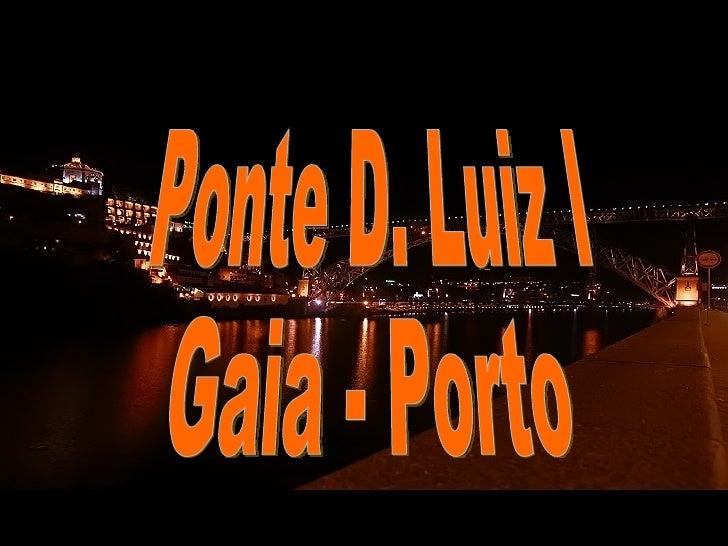 Ponte D. Luiz I Gaia - Porto