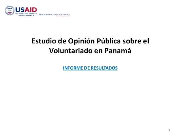 Estudio de Opinión Pública sobre el     Voluntariado en Panamá         INFORME DE RESULTADOS                              ...