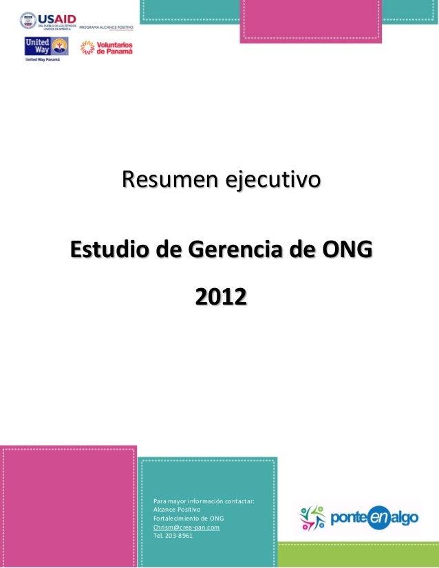 Resumen ejecutivoEstudio de Gerencia de ONG                    2012       Para mayor información contactar:       Alcance ...