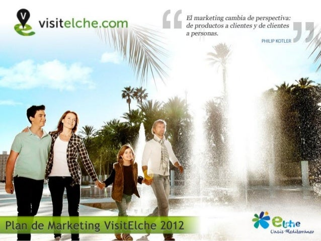 Plan de Marketing Visitelche 2012   1.Escenario                                         2.Planteamiento Estratégico       ...