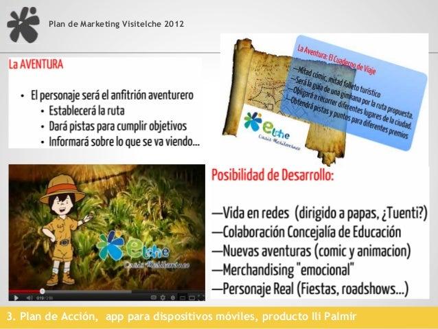 Plan de Marketing Visitelche 2012                                           3.500 descargas en smartphones desde marzo 201...