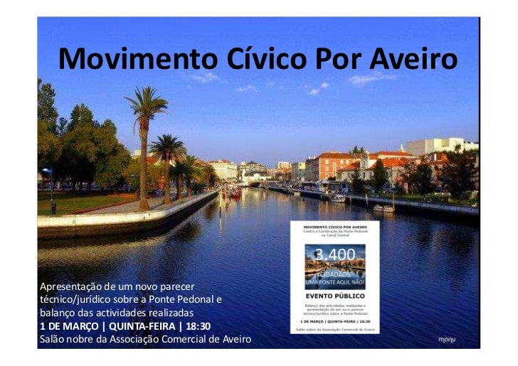 Movimento Cívico Por AveiroApresentação de um novo parecertécnico/jurídico sobre a Ponte Pedonal ebalanço das actividades ...