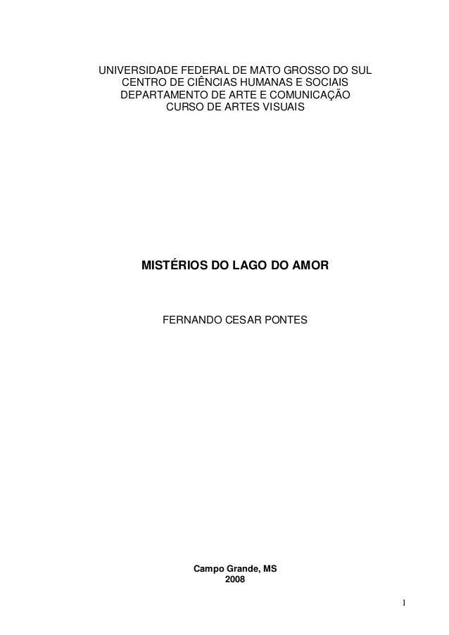 1 UNIVERSIDADE FEDERAL DE MATO GROSSO DO SUL CENTRO DE CIÊNCIAS HUMANAS E SOCIAIS DEPARTAMENTO DE ARTE E COMUNICAÇÃO CURSO...