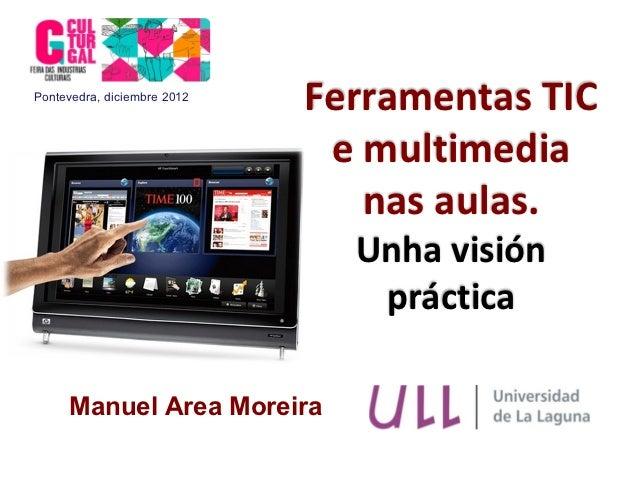 Pontevedra, diciembre 2012                             Ferramentas TIC                              e multimedia          ...