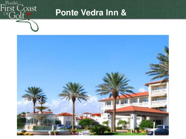 Florida's First Coast of Golf Ponte Vedra Inn & Club