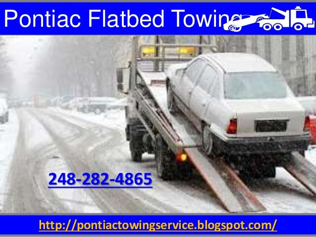http://pontiactowingservice.blogspot.com/ Pontiac Flatbed Towing 248-282-4865