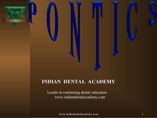 1 INDIAN DENTAL ACADEMY Leader in continuing dental education www.indiandentalacademy.com www.indiandentalacademy.com