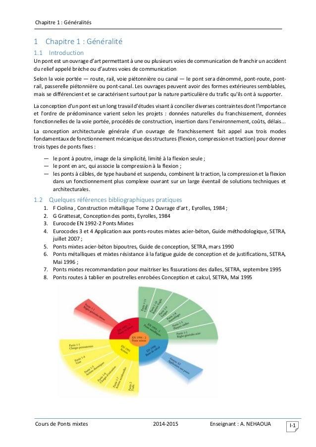 Chapitre 1 : Généralités Cours de Ponts mixtes 2014-2015 Enseignant : A. NEHAOUA I-1 1 Chapitre 1 : Généralité 1.1 Introdu...