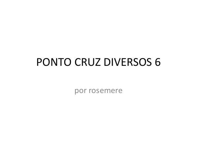 PONTO CRUZ DIVERSOS 6 por rosemere