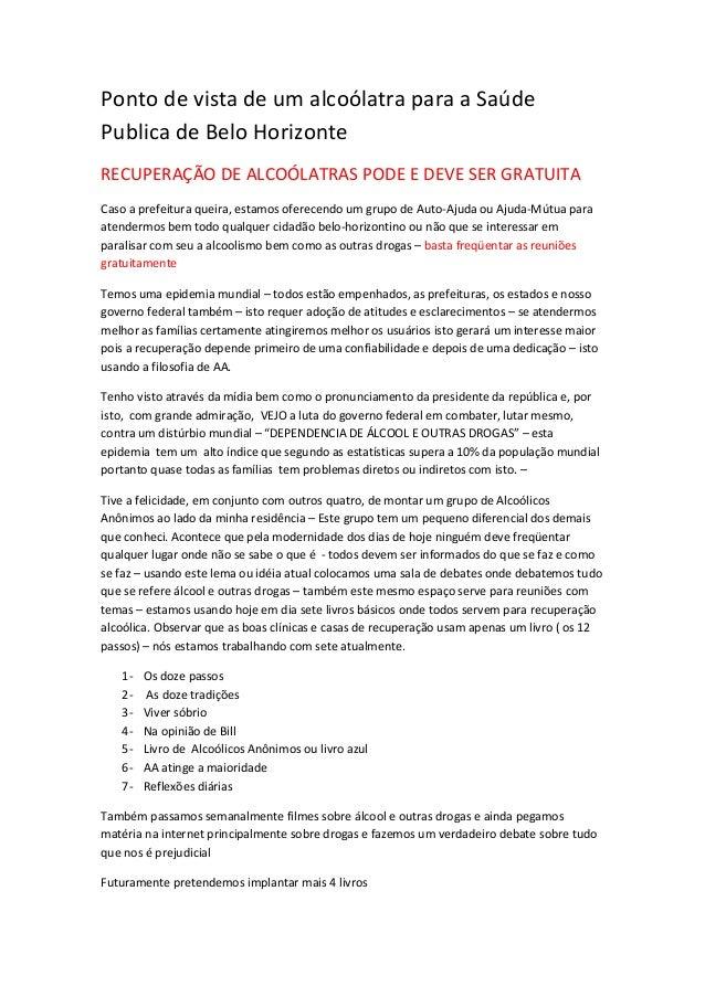 Ponto de vista de um alcoólatra para a SaúdePublica de Belo HorizonteRECUPERAÇÃO DE ALCOÓLATRAS PODE E DEVE SER GRATUITACa...