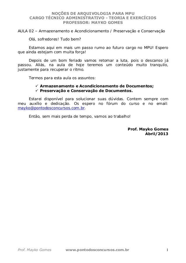 NOÇÕES DE ARQUIVOLOGIA PARA MPU CARGO TÉCNICO ADMINISTRATIVO - TEORIA E EXERCÍCIOS PROFESSOR: MAYKO GOMES Prof. Mayko Gome...
