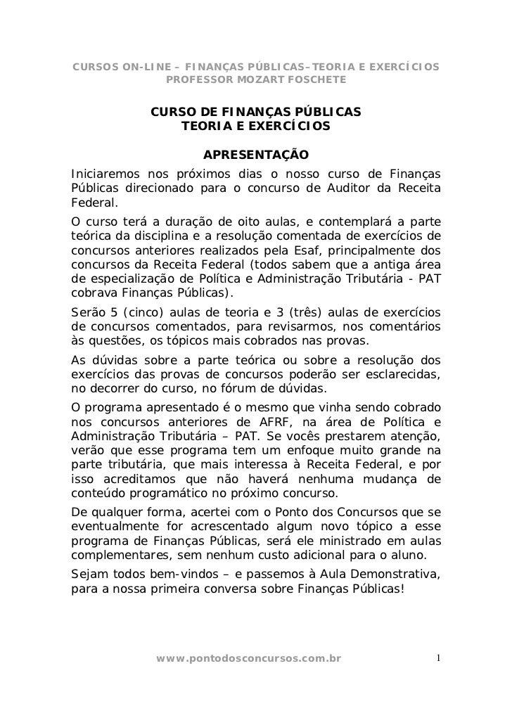 CURSOS ON-LINE – FINANÇAS PÚBLICAS–TEORIA E EXERCÍCIOS             PROFESSOR MOZART FOSCHETE             CURSO DE FINANÇAS...