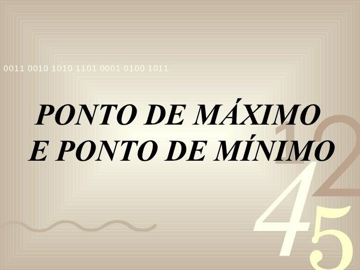 PONTO DE MÁXIMO  E PONTO DE MÍNIMO
