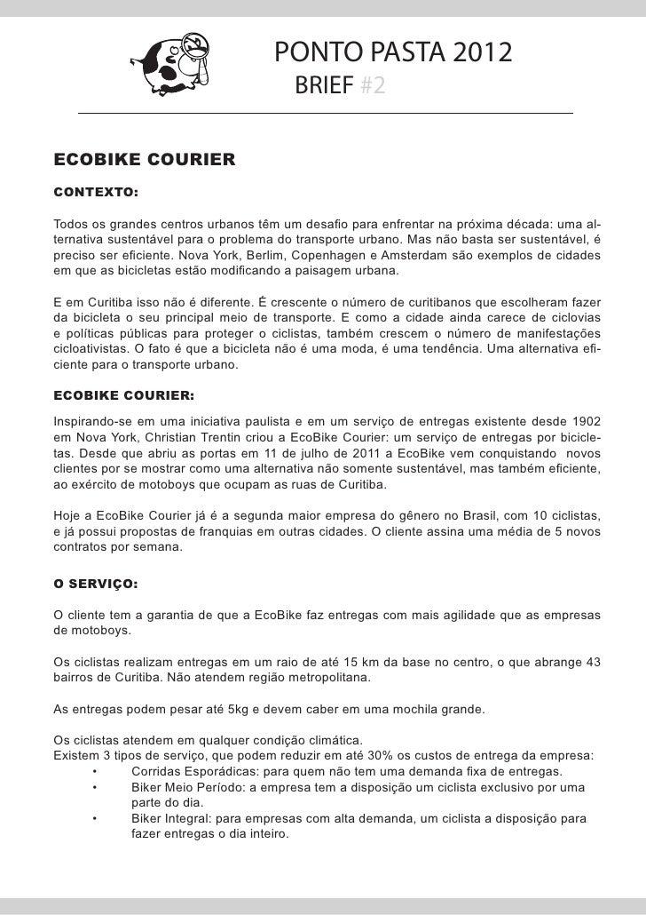 PONTO PASTA 2012                                         BRIEF #2ECOBIKE COURIERCONTEXTO:Todos os grandes centros urbanos ...
