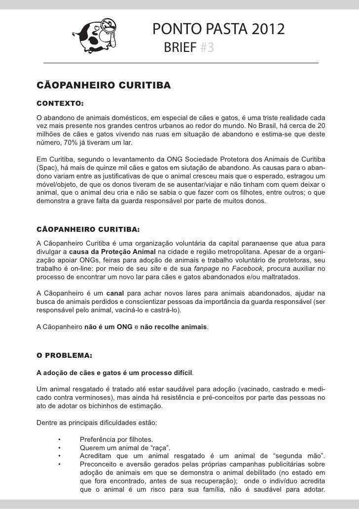 PONTO PASTA 2012                                           BRIEF #3CÃOPANHEIRO CURITIBACONTEXTO:O abandono de animais domé...