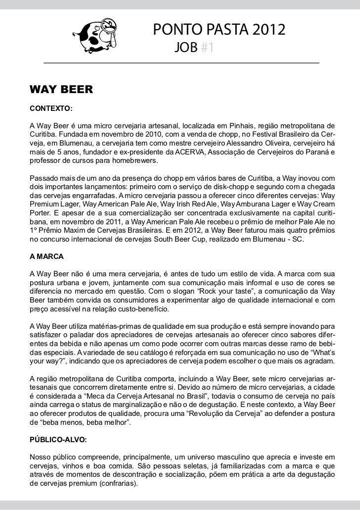 PONTO PASTA 2012                                            JOB #1WAY BEERCONTEXTO:A Way Beer é uma micro cervejaria artes...