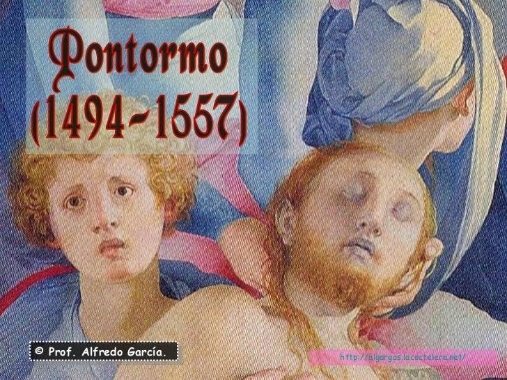 Pontormo (1494-1557) © Prof. Alfredo García. http:// algargos.lacoctelera.net /