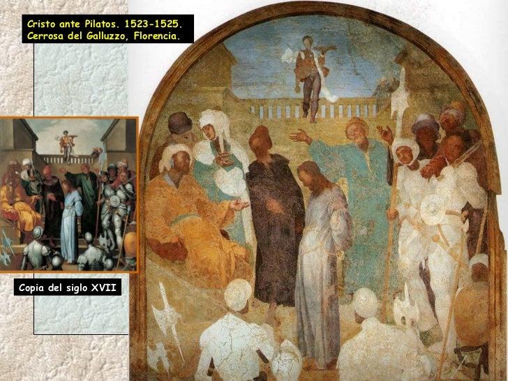 Cristo ante Pilatos. 1523-1525. Cerrosa del Galluzzo, Florencia. Copia del siglo XVII