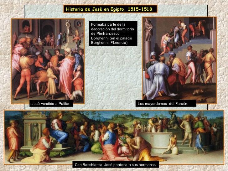 Historia de José en Egipto, 1515-1518 José vendido a Putifar  Formaba parte de la decoración del dormitorio de Pierfrances...