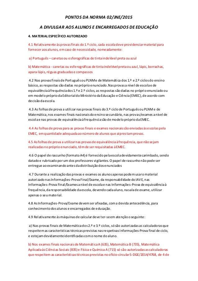 PONTOS DA NORMA 02/JNE/2015 A DIVULGAR AOS ALUNOS E ENCARREGADOS DE EDUCAÇÃO 4. MATERIAL ESPECÍFICO AUTORIZADO 4.1 Relativ...