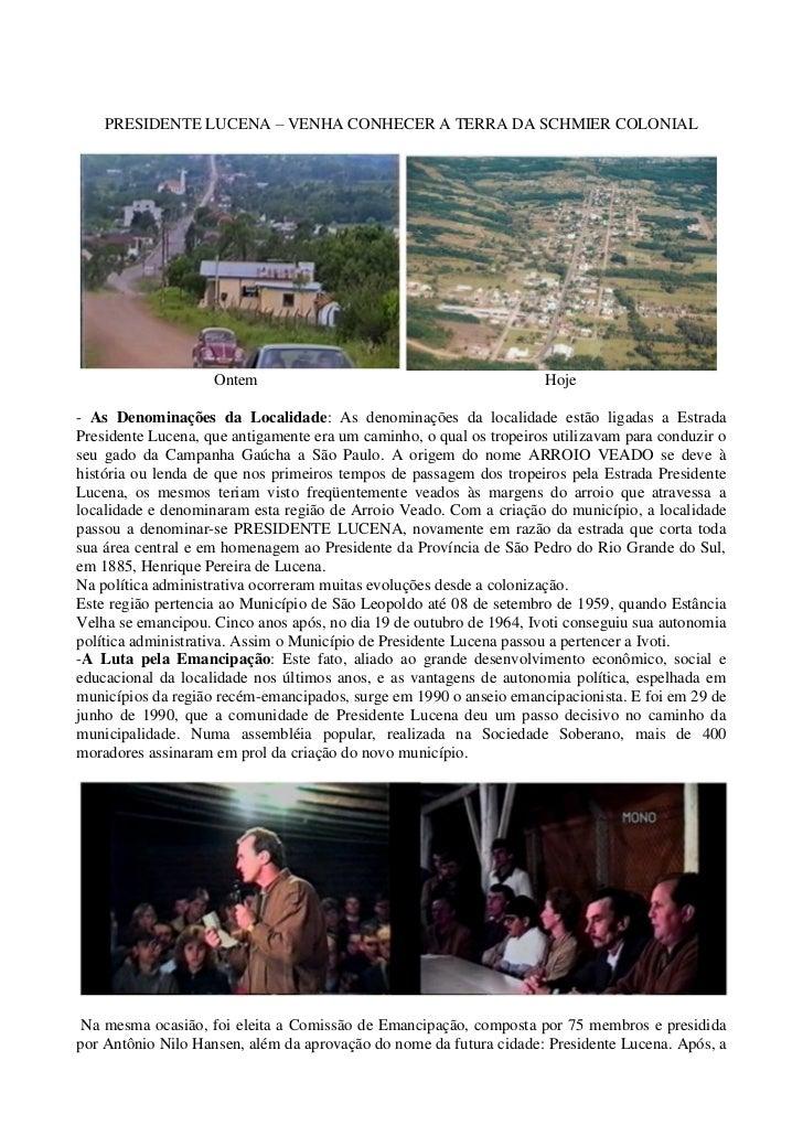 PRESIDENTE LUCENA – VENHA CONHECER A TERRA DA SCHMIER COLONIAL                    Ontem                                   ...