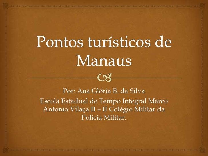 Por: Ana Glória B. da SilvaEscola Estadual de Tempo Integral Marco Antonio Vilaça II – II Colégio Militar da             P...