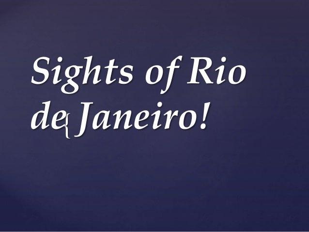 { Sights of Rio de Janeiro!